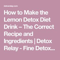 How to Make the Lemon Detox Diet Drink – The Correct Recipe and Ingredients | Detox Relay - Fine Detoxification Tips