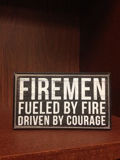 Firemen fueled by fire, driven by courage. Available at Anchored in Love in Port Lavaca, TX. #anchoredinlove #portlavaca #portlavacatx #portlavacatexas #coffeeandgifts #firemen #fireman #firefighter #courage
