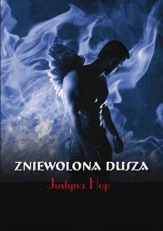 Zapowiedź zniewolonej duszy. http://debiutext.co.pl/21494,zniewolona-dusza-justyna-hop-zapowiedz.html