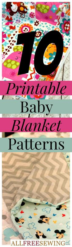 How to Make a Baby Blanket: 10 Baby Blanket Patterns for Sewing -- download many patterns too.