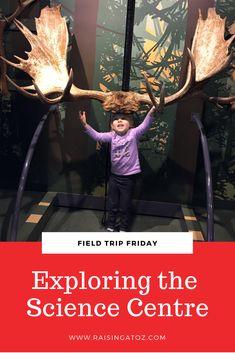 Field Trip Friday: Exploring the Science Centre Field Trips, Run Around, Just Run, Raising, Exploring, Centre, Friday, Science, Explore