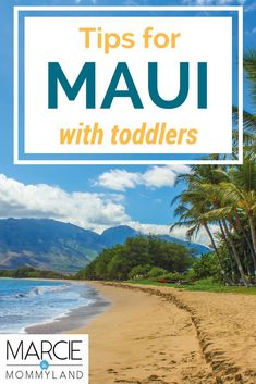 Are you heading to Maui, Hawaii with toddlers? Find out my top things to do in Maui with kids, where to stay in Maui, plus tips for traveling solo with a toddler. Click to read more or pin to save for later. www.marcieinmommyland.com #maui #hawaii #familytravel #toddlertravel