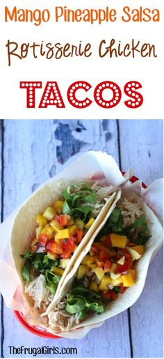 Mango Pineapple Salsa Rotisserie Chicken Tacos! ~ from TheFrugalGirls.com - give your Taco Tuesday a delicious makeover with this yummy recipe! #recipes #thefrugalgirls