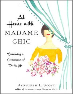 At Home with Madame Chic by Jennifer L. Scott.
