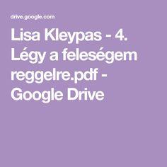 Lisa Kleypas - 4. Légy a feleségem reggelre.pdf - Google Drive Google Storage, Google Drive, Lisa, Pdf