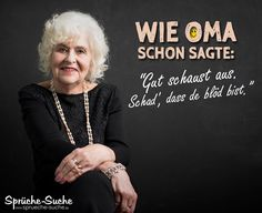 "Wie Oma schon sagte – Lustige Sprüche ""As Grandma said: Well, look good, damn it's stupid."" ➔ More funny and cool sayings with pictures are available here! Funny Lyrics, People Having Fun, Garden Quotes, Funny Cards, Deep Thoughts, Funny Jokes, Funny Sayings, Decir No, Einstein"
