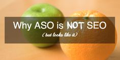 Why #ASO Is Not #SEO (but Looks Like It)
