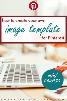 This mini-course will teach you how to drive traffic to your site with an easy-to-create Pinterest template.