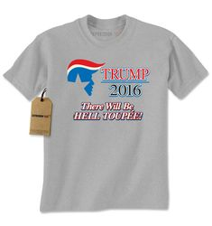 Mens Donald Trump 2016  There Will Be Hell #Toupee by XpressionTees #shirt