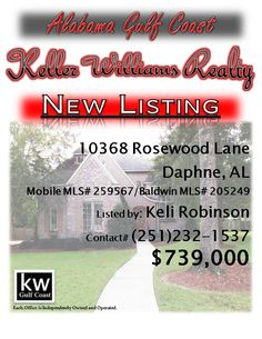 10368 Rosewood Lane, Daphne, AL...Mobile MLS# 259567/Baldwin MLS# 205249...$739,000...Custom home w/stunning staircase, high ceilings, & expansive windows. Gourmet kitchen has butlers pantry & walk-in pantry, & breakfast area w/bay window. Master BR w/custom trey ceiling, large bathroom, & custom walk-in closet. Laundry room doubles as an office/craft room. Landing area upstairs w/wet bar is used as rec room. See pictures for more details. Contact Keli Robinson at 251-232-1537.