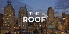 The Roof - Rooftop Bar 124 West 57th Street, 29th Floor  Between 6th + 7th Avenues New York, NY 10019