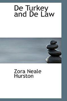 de Turkey and de Law  by Zora Neale Hurston