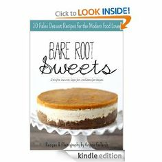 Amazon.com: Bare Root Sweets: 30 Paleo Dessert Recipes for the Modern Food Lover eBook: Angela Gallardo: Kindle Store