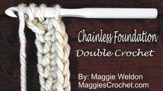 Chainless Foundation Double Crochet How To Video by Maggie Weldon