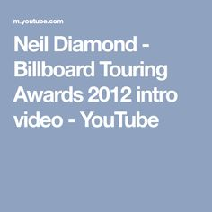 Neil Diamond - Billboard Touring Awards 2012 intro video - YouTube