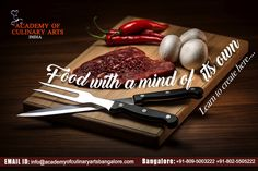 Food speak  language of their own.  They seem to have a soul for they not only satiate our taste buds, but are the centre point around which our universe revolves. Now learn to create such appetising gourmet and food that quench the living spirit, only at the Academy of Culinary Art, Bangalore.