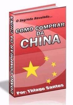 Ebook Segredo De Como Comprar Da China   Direito De Revenda