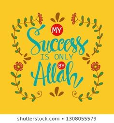 My success is only by Allah. Allah Quotes, Quran Quotes, Islamic Quotes, Islamic Pictures, New Pictures, Royalty Free Photos, Everything, Success, Let It Be