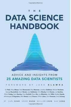 Pinner said: The Data Science Handbook: Advice and Insights from 25 Amazing Data Scientists book