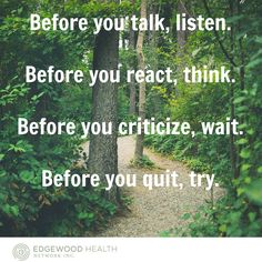 Just stop, take a minute and breathe before you react. wwww.edgewoodhealthnetwork.com