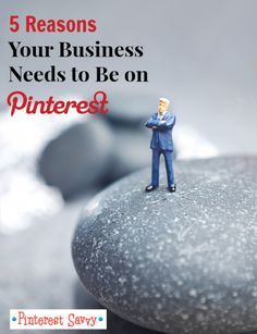 5 Reasons Your Business Needs to Be on #Pinterest #pinterestforbusiness #pinterestmarketing
