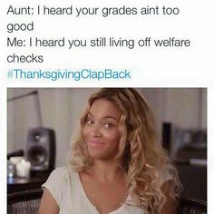 21 funny thanksgiving clapping- 21 funny thanksgiving clapping I'm the cool kid in town 19 Funny Quotes to Pass Around - Funny Comebacks, Funny Relatable Memes, Funny Facts, Funny Quotes, Hilarious Memes, Stupid Funny, Thanksgiving Clap Back Memes, Thanksgiving Quotes, Thanksgiving Appetizers