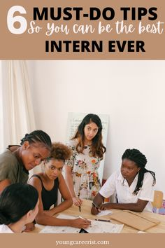 Got an internship coming up? Follow these tips to be the best intern ever and make the most of your experience!