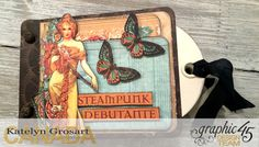Steampunk Mini Album, Steampunk Debutante DCE, By Katelyn Grosart, Product by Graphic 45, Photo 1