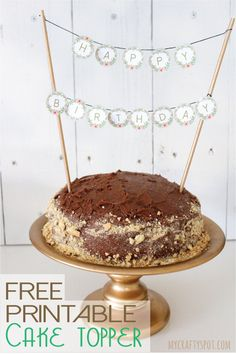 Check Out My Free Printable Cake Topper Post On Crafty Spot Today I