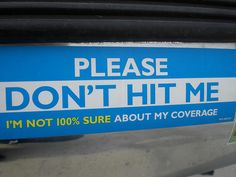 Funny Bumper Stickers You Don't See Everyday - Page 35 of 88 - Yeah! Funny Slogans, Funny Quotes, Funny Memes, Hilarious, Jokes, Insurance Humor, Car Insurance, Insurance Marketing, Health Insurance