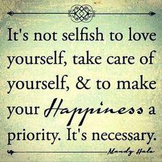 Its okay to be selfish