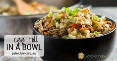 This Egg Roll in a Bowl has all of the great flavor of an Egg Roll, but without the fuss or carbs of the wrappers!