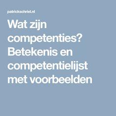 Wat zijn competenties? Betekenis en competentielijst met voorbeelden