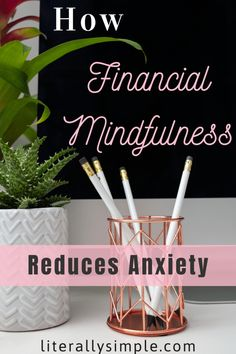How Financial Mindfulness Reduces Anxiety- Mindfulness is one of the most discussed topics in today�s world. Many people have greatly benefited from this practice and shared the advantages with the world. One such major pro of practicing mindfulness