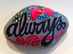 Hey, I found this really awesome Etsy listing at https://www.etsy.com/listing/208368637/always-painted-rock-sandi-pike-foundas