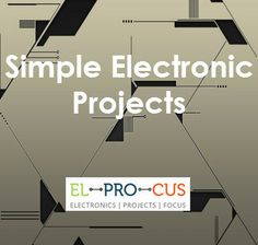 Latest Simple Electronic Projects for Beginners in 2014  The electronic projects for beginners include simple electronic circuits that can be implemented easily on bread boards using simple electronic components.