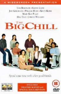 The Big Chill (1983) written&directed by Lawrence Kasdan; starring William Hurt, Kevin Cline, Glenn Close, Tom Berenger, Mary Kay Place, JoBeth Williams, and Jeff Goldblum et al...
