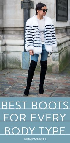 Great tips to find the boots + boot style that look best on every body type.