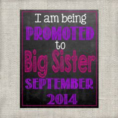 I am Being Promoted to Big Sister 20140  by LoveandPrint on Etsy, $4.00