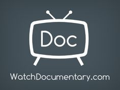 Watch Hundreds of Documentaries for Free at Watch Documentary