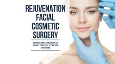 Rejuvenation Facial Cosmetic Surgery Toronto | Refirm Skin Tightening | ...