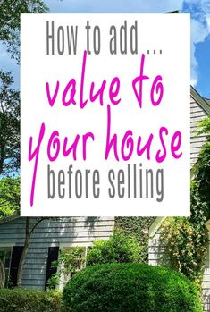 A look at how to add value to your house before selling and thus increase both the chances of you selling your house and increase the value of your house so you make more money. Simple home improvements and home renovations that can really increase how much your house is worth and make it valuable real estate Maintenance Jobs, Amazing Transformations, Moving Tips, Selling Your House, Moving House, Home Hacks, Make More Money, Simple House, Easy Projects