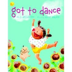 Got to Dance by Mary-Claire Helldorfer. Kick up your heels. Jazz Dance, Hip Hop Dance, Dance Class, Little Girl Dancing, Little Girls, Dance Books, Books For Tweens, Day Camp, Book Jacket