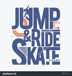 Skate board sport jump typography, tee shirt graphics, vectors