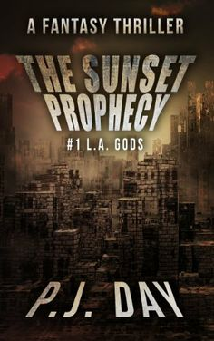 The Sunset Prophecy: L.A. Gods (A Serial Novel, Part 1) by P.J. Day, http://www.amazon.com/dp/B00GHVBKDM/ref=cm_sw_r_pi_dp_1P6Jsb0HYAPVH