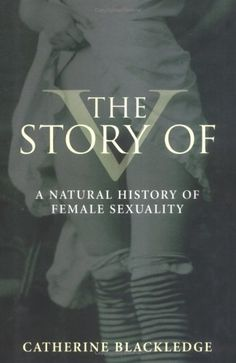The Story of V: A Natural History of Female Sexuality by Catherine Blackledge http://www.amazon.com/dp/0813534550/ref=cm_sw_r_pi_dp_oWXDwb1M3BQ8J