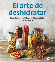 Dehydrating at Home features a variety of recipes, such as Dried Nectarines, Dried Tomatoes, Polka Dot Fruit Roll-Ups etc. by Michelle Keogh Desserts Crus, Healthy Candy, Fruit Roll Ups, Vegetarian Recipes, Healthy Recipes, Cookery Books, Dehydrated Food, Base Foods, Sin Gluten