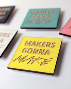 Makers Gonna Make - Magnet - Keychain - Laser Cut - Laser Engraved - Wood