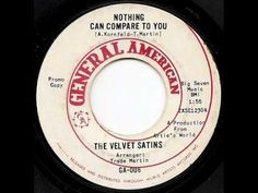 THE VELVET SATINS - Nothing Can Compare To You