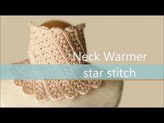 スタークロッシェ * ネックウォーマー(スヌード)の編み方 * / How To Crochet * Neck Warmer (Cowl) Star Stitch * - YouTube
